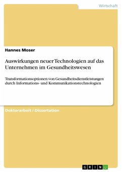 Auswirkungen neuer Technologien auf das Unternehmen im Gesundheitswesen (eBook, ePUB) - Moser, Hannes