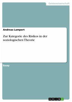 Zur Kategorie des Risikos in der soziologischen Theorie (eBook, ePUB)