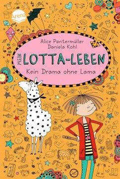 Kein Drama ohne Lama / Mein Lotta-Leben Bd.8 - Pantermüller, Alice; Kohl, Daniela