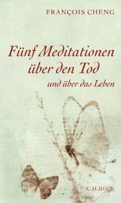 Fünf Meditationen über den Tod - Cheng, François