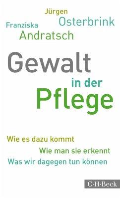 Gewalt in der Pflege - Osterbrink, Jürgen;Andratsch, Franziska