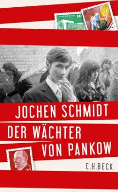 Der Wächter von Pankow - Schmidt, Jochen