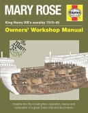 Mary Rose - King Henry VIII's Warship 1510-45: Insights Into the Construction, Operation, Rescue and Restoration of a Great Tudor Ship and Its Content