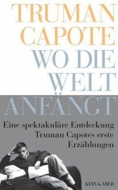 Wo die Welt anfängt - Capote, Truman
