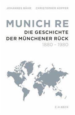 Munich Re - Bähr, Johannes; Kopper, Christopher