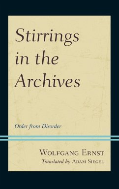 Stirrings in the Archives - Ernst, Wolfgang