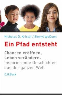 Ein Pfad entsteht - Kristof, Nicholas D.; WuDunn, Sheryl