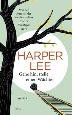 Gehe hin, stelle einen Wächter - Lee, Harper