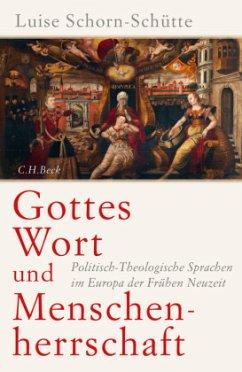 Gottes Wort und Menschenherrschaft - Schorn-Schütte, Luise