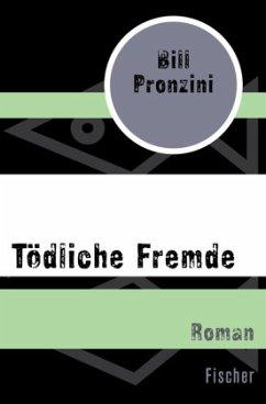 Tödliche Fremde - Pronzini, Bill