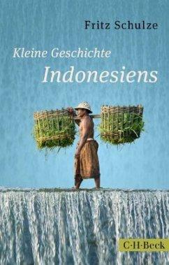 Kleine Geschichte Indonesiens - Schulze, Fritz