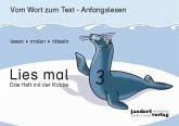 Das Heft mit der Robbe / Lies mal Bd.3