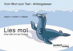 Das Heft mit der Robbe / Lies mal Bd.3 - Wachendorf, Peter; Debbrecht, Jan