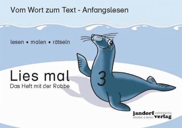 Lies mal 3 - Das Heft mit der Robbe H.3 - Wachendorf, Peter; Debbrecht, Jan