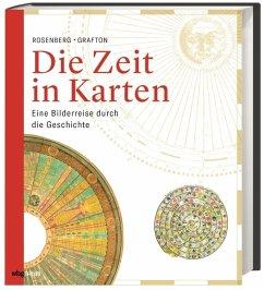Die Zeit in Karten - Rosenberg, Daniel; Grafton, Anthony