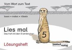 Lies mal 5 - Das Heft mit dem Erdmännchen / Lies mal Lösungsheft Bd.5 - Wachendorf, Peter; Debbrecht, Jan