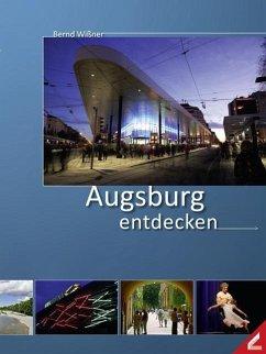 Augsburg entdecken - Wißner, Bernd