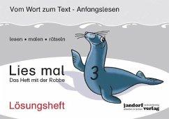 Lies mal 3 - Das Heft mit der Robbe / Lies mal Lösungsheft Bd.3 - Wachendorf, Peter; Debbrecht, Jan