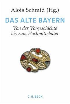Handbuch der bayerischen Geschichte Bd. I: Das Alte Bayern