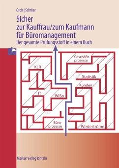 Sicher zur Kauffrau/zum Kaufmann für Büromanagement - Groh, Gisbert; Schröer, Volker
