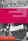 'Gebt den Schweizerinnen ihre Geschichte!' (eBook, ePUB)