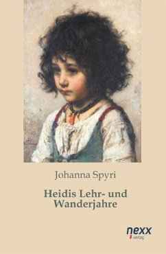 Heidis Lehr- und Wanderjahre - Spyri, Johanna