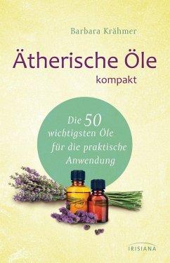 Ätherische Öle kompakt (eBook, ePUB) - Krähmer, Barbara