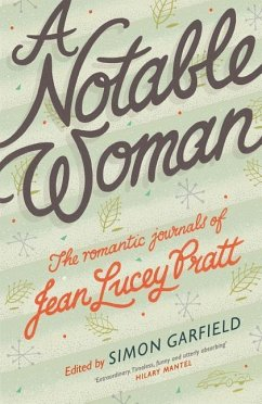 A Notable Woman: The Romantic Journals of Jean Lucey Pratt - Pratt, Jean Lucey
