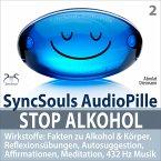Stop Alkohol - SyncSouls AudioPille - Wirkstoffe: Fakten zu Alkohol & Körper, Reflexionsübungen, Autosuggestion, Affirmationen, Meditation, 432 Hz Musik (MP3-Download)