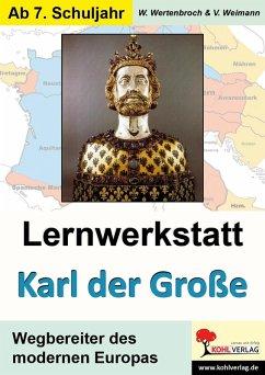 Lernwerkstatt Karl der Große (eBook, PDF) - Wertenbroch, Wolfgang; Weimann, Victoria