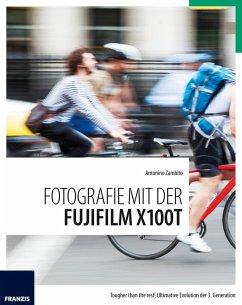 Fotografie mit der Fujifilm X100T (eBook, ePUB) - Zambito, Antonino