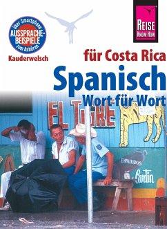 Spanisch für Costa Rica - Wort für Wort: Kauderwelsch-Sprachführer von Reise Know-How (eBook, ePUB) - Rauin, Regine