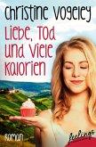 Liebe, Tod und viele Kalorien (eBook, ePUB)