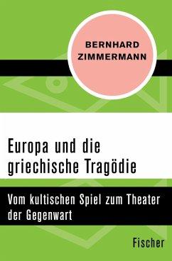 Europa und die griechische Tragödie (eBook, ePUB) - Zimmermann, Bernhard