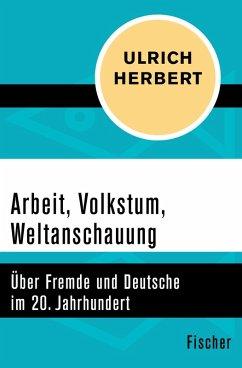 Arbeit, Volkstum, Weltanschauung (eBook, ePUB) - Herbert, Ulrich