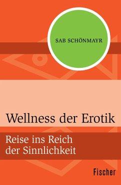 Wellness der Erotik (eBook, ePUB) - Schönmayr, Sab