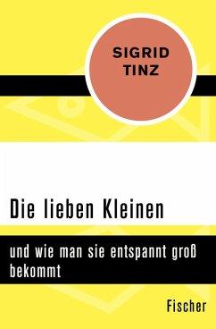 Die lieben Kleinen (eBook, ePUB) - Tinz, Sigrid
