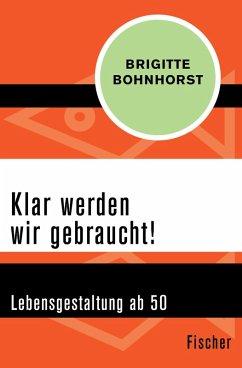 Klar werden wir gebraucht! (eBook, ePUB) - Bohnhorst, Brigitte