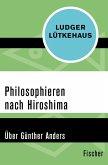Philosophieren nach Hiroshima (eBook, ePUB)