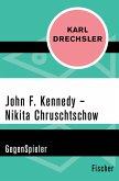 John F. Kennedy - Nikita Chruschtschow (eBook, ePUB)