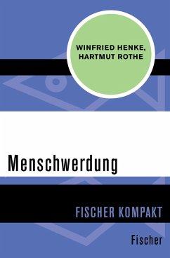 Menschwerdung (eBook, ePUB) - Rothe, Hartmut; Henke, Winfried