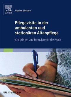 Pflegevisite in der ambulanten und stationären Altenpflege - Ehmann, Marlies