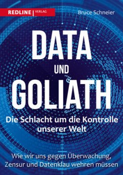 Data und Goliath - Die Schlacht um die Kontrolle unserer Welt - Schneier, Bruce