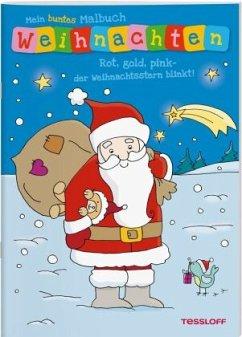 Mein buntes Malbuch Weihnachten. Rot, gold, pink - der Weihnachtsstern blinkt!