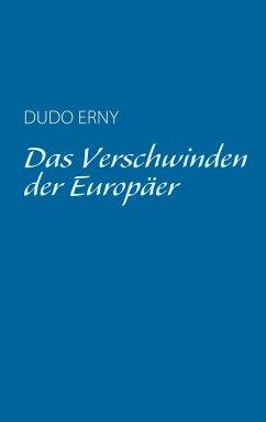 Das Verschwinden der Europäer - Erny, Dudo