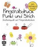 Fingerabdruck, Punkt und Strich - Das Mitmachbuch