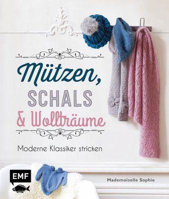 M tzen schals wolltr ume von mademoiselle sophie buch for Moderne schals stricken