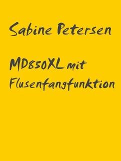 MD850XL mit Flusenfangfunktion (eBook, ePUB)