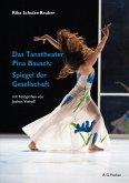 Das Tanztheater Pina Bausch: Spiegel der Gesellschaft (eBook, ePUB)
