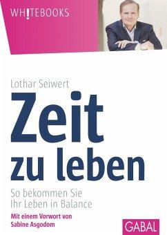 Zeit zu leben (eBook, PDF) - Seiwert, Lothar